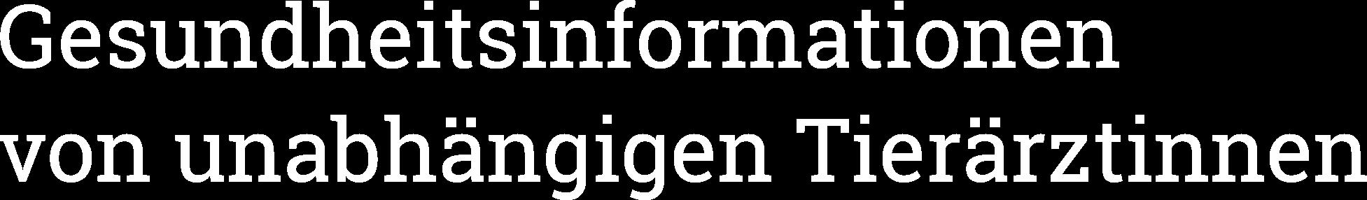 Gesundheitsinformationen von unabhängigen Tierärztinnen